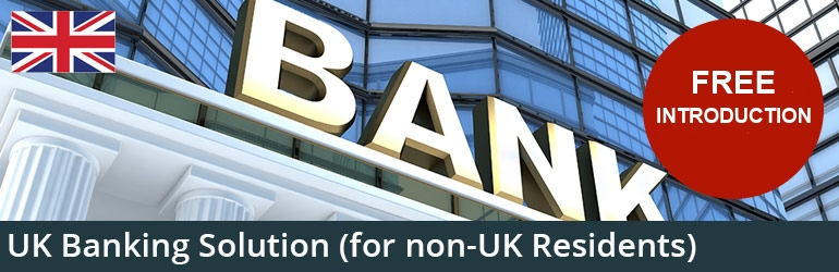 UK Banking Solution for non-UK Residents